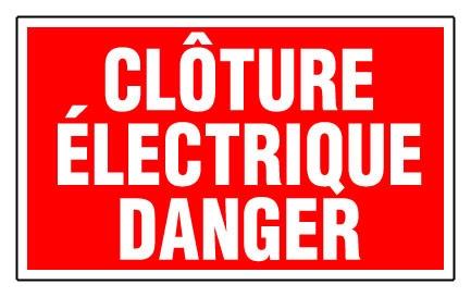 CLOTURE ELECTRIQUE DANGER - PANNEAUX DE SIGNALISATION ET